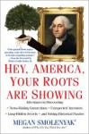 Hey, America, Your Roots Are Showing - Megan Smolenyak