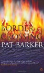 Border Crossing (Charnwood Library) - Pat Barker