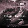 Dylan Thomas Reading His Poetry - Dylan
