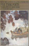 Five T'ang Poets - Wang Wei, Li Bai, Tu Fu, Li Ho, Li Shang-yin, David Young
