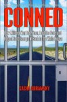 Conned: How Millions Went to Prison, Lost the Vote, And Helped Send George W. Bush to the White House - Sasha Abramsky