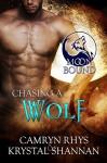 Chasing A Wolf (Moonbound Book 4) - Krystal Shannan, Camryn Rhys