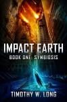 Impact Earth: Symbiosis - Timothy W. Long