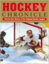 Hockey Chronicle Year By Year History Of The National Hockey League - Morgan Hughes, Joseph Romain