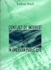 Conflict of Interest in American Public Life - Andrew Stark