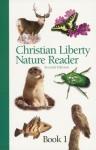 Christian Liberty Nature Reader - Florence Bass, Wendy Kramer