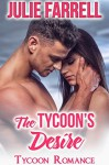 The Tycoon's Desire: Billionaire Obsession (Tycoon Romance Book 4) - Julie Farrell