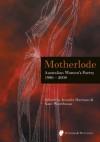 Motherlode: Australian Women's Poetry 1986 - 2008 - Jennifer Harrison, Kate Waterhouse