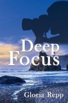 Deep Focus (The Dumont Chronicles) - Gloria Repp