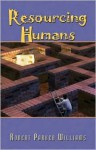 Resourcing Humans - Robert Parker Williams