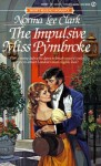 The Impulsive Miss Pymbroke - Norma Lee Clark