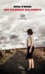 Uno splendido isolamento - Edna O'Brien