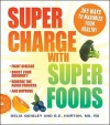 Supercharge with Superfoods - Delia Quigley, B.E. Horton