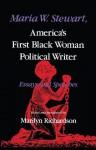 Maria W. Stewart, America's First Black Woman Political Writer: Essays and Speeches - Maria W. Stewart