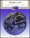 Hunger 1994: Transforming the Politics of Hunger : Fourth Annual Report on the State of World Hunger - Marc J. Cohen
