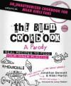 The Burn Cookbook: An Unofficial Unauthorized Cookbook for Mean Girls Fans - Jonathan Bennett