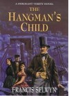 Sergeant Verity and the Hangman's Child. Francis Selwyn - Francis Selwyn