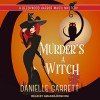 Murder's a Witch: Beechwood Harbor Magic Mysteries Series, Book 1 - Danielle Garrett, Tantor Audio, Amanda Ronconi