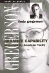 Negative Capability: Contemporary American Poetry - Linda Gregerson