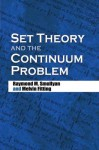 Set Theory And The Continuum Problem - Raymond M. Smullyan, Melvin Fitting