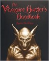 The Vampire Hunter's Handbook - Raphael van Helsing, Martin Howard, Miles Teves