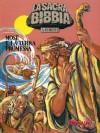 La Sacra Bibbia a Fumetti n. 3: Mosè e la terra promessa - Tommaso Mastrandrea, Giuseppe Ramello, Roberto Rinaldi