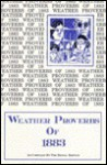 Weather Proverbs of 1883: Reprint of the 1883 Edition Published by Gpo - Unknown Author 38