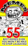 MEMES: 55 Best Memes Ever. You Won't Be Able To Stop Laughing: (Jokes, Funny Pictures, Laugh Out Loud, Cartoons, Funny Books, LOL, ROFL) (Best of FUN: Memes from all over the internet Book 3) - Robert Craft