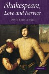 Shakespeare, Love and Service - David Schalkwyk