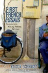 First French Essais: Venturing into Writing, Marriage, and France - Kristin Espinasse