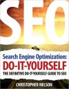 Search Engine Optimization: Do It Yourself (The Definitive Do It Yourself Guide to SEO) - Christopher Nelson