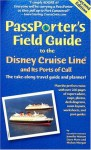 Passporter's Field Guide to the Disney Cruise Line and Its Ports of Call: The Take-Along Travel Guide and Planner (Passporter's Disney Cruise Line & Its Ports of Call) - Jennifer Watson, Dave Marx, Mickey Morgan