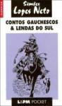 Contos Gauchescos & Lendas do Sul - João Simões Lopes Neto