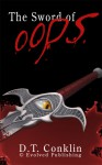 The Sword of Oops - A Short Story - D.T. Conklin