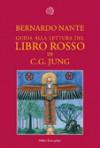 Guida alla lettura del Libro rosso di C.G. Jung - Bernardo Nante, Laura Bortoluzzi, Francesca Pe'