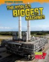 The World's Dirtiest Machines. Jennifer Blizin Gillis - Gillis, Jennifer Blizin Gillis