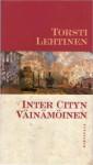 Inter Cityn Väinämöinen: 24 esseetä - Torsti Lehtinen