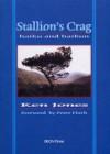 Stallion's Crag: Haiku Prose Poems Of Wales - Ken Jones