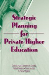 Strategic Planning for Private Higher Education (Haworth Marketing Resources) - Robert E. Stevens, David L. Loudon, Kenneth W. Oosting, R. Henry Migliore, Carle M. Hunt