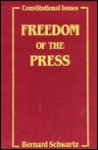 Freedom of the Press - Bernard Schwartz