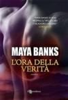 L'ora della verità (KGI, #1) - Maya Banks