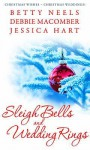 Sleigh Bells And Wedding Rings - Debbie Macomber, Jessica Hart, Betty Neels
