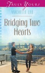 Bridging Two Hearts (Truly Yours Digital Editions) - Michelle Ule