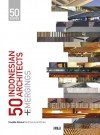 50 Indonesian Architects + Emergings (50 Series, #1) - Imelda Akmal