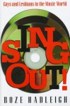 Sing Out: Gays and Lesbians in the Music - Boze Hadleigh