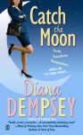 Catch the Moon - Diana Dempsey