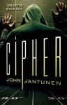 Cipher: A Mystery - John Jantunen