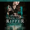 Stalking Jack the Ripper - Kerri Maniscalco, Hachette Audio, James Patterson, Nicola Barber