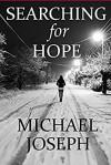 Searching For Hope - Michael Joseph