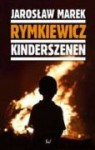 Kinderszenen - Jarosław Marek Rymkiewicz